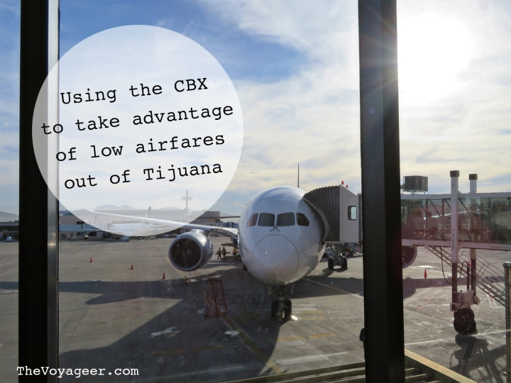 Flying out of TJ using CBX